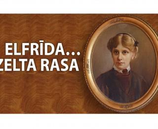 """Jāņa Akuratera muzejs aicina uz pasākumu """"Elfrīda… Zelta rasa"""""""