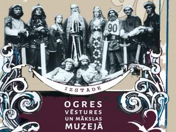 """""""Teātra spēlēšana Ogrē"""". Izstādes atklāšana Ogres Vēstures un mākslas muzejā"""