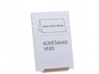 """""""Neputns"""" laidis klajā Hansa Ulriha Obrista grāmatas """"Kūrēšanas veidi"""" tulkojumu"""