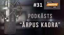 #31 <i>Ārpus Kadra:</i> Bagatskis OUT, Kambala IN, Merzļikins - NHL!
