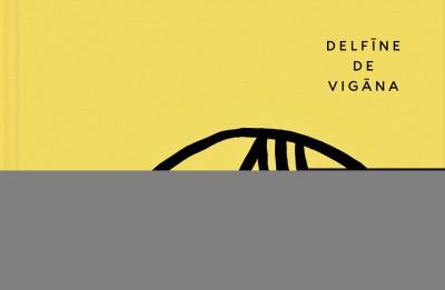 Latviešu valodā iznācis Delfīnes de Vigānas slavenākais romāns